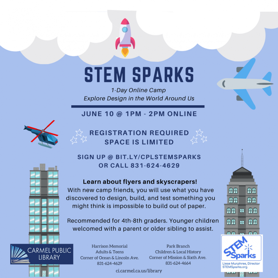 STEM Sparks 1-Day Online Camp @ Carmel Public Library. Sign up at bit.ly/cplstemsparks or call 831-624-4629.