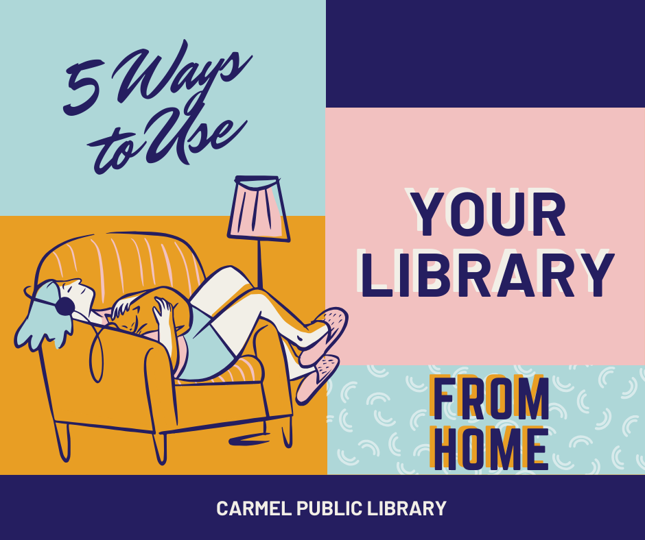 Five ways to use your library from home.