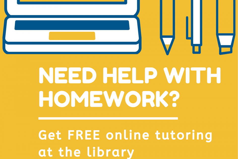 Need help with homework? Get free online tutoring at your library.